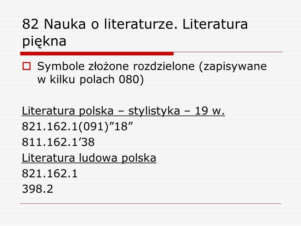 82 Nauka o literaturze. Literatura piękna