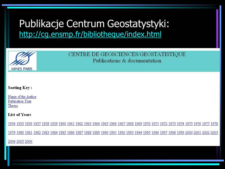 Publikacje Centrum Geostatystyki: http://cg. ensmp
