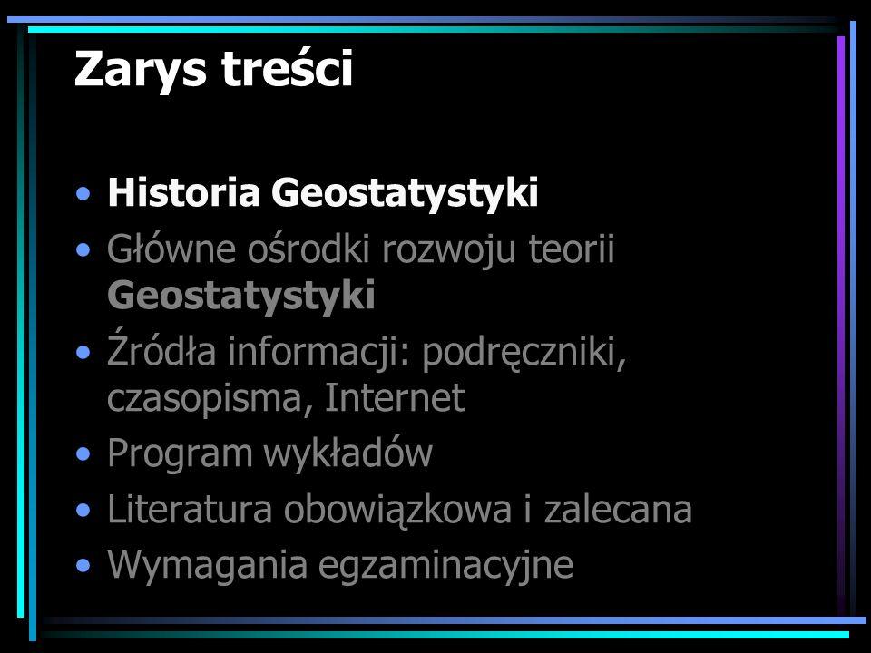Zarys treści Historia Geostatystyki