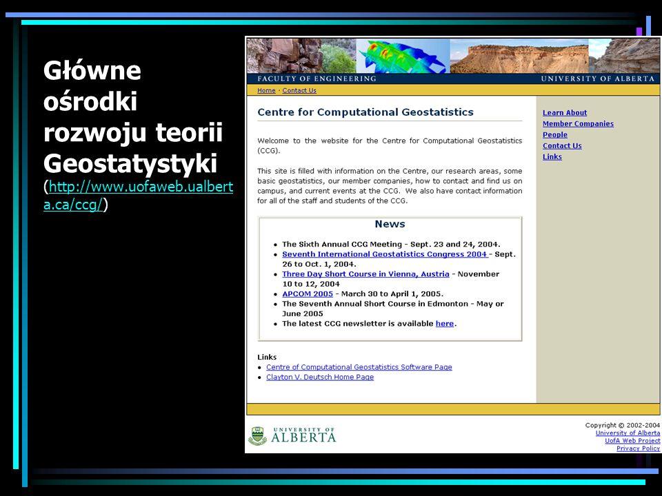 Główne ośrodki rozwoju teorii Geostatystyki (http://www. uofaweb