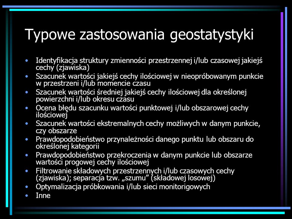 Typowe zastosowania geostatystyki