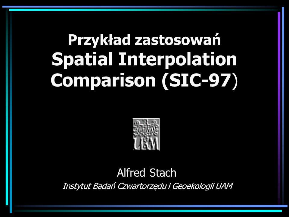 Przykład zastosowań Spatial Interpolation Comparison (SIC-97)
