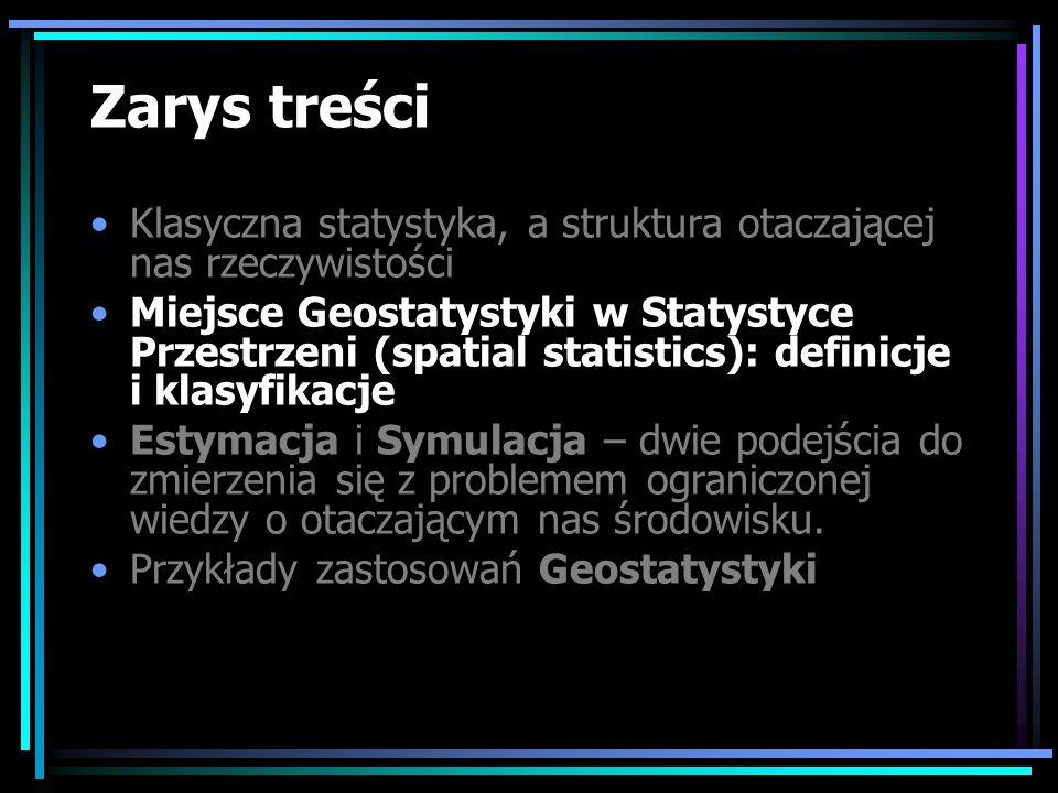 Zarys treści Klasyczna statystyka, a struktura otaczającej nas rzeczywistości.