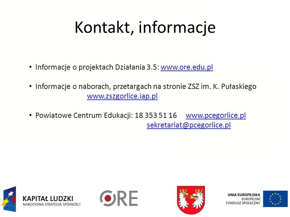 Kontakt, informacje Informacje o projektach Działania 3.5: www.ore.edu.pl.