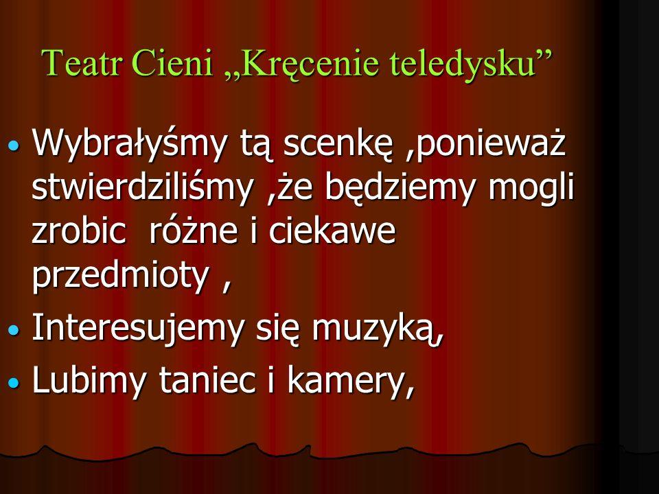 """Teatr Cieni """"Kręcenie teledysku"""