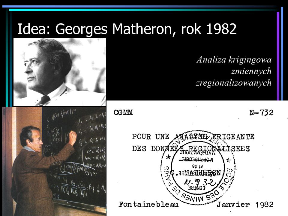 Idea: Georges Matheron, rok 1982