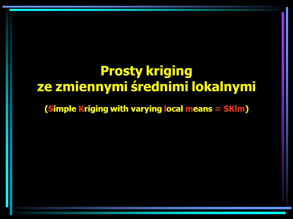Prosty kriging ze zmiennymi średnimi lokalnymi (Simple Kriging with varying local means = SKlm)