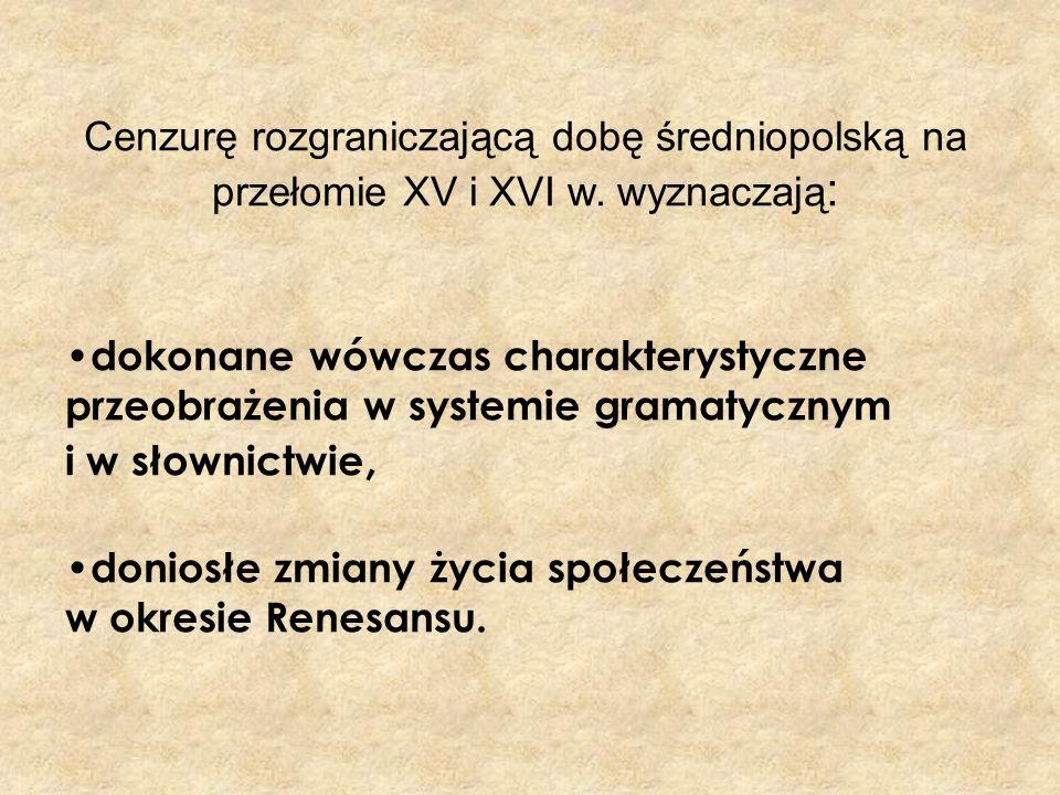 Cenzurę rozgraniczającą dobę średniopolską na przełomie XV i XVI w