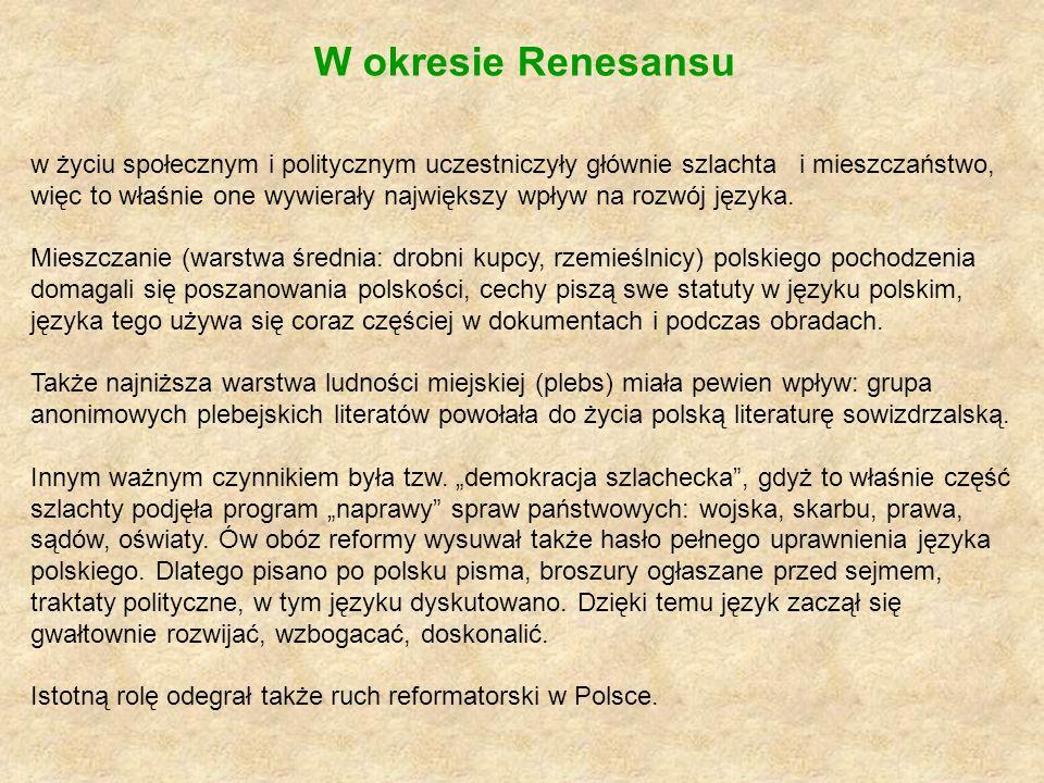 Istotną rolę odegrał także ruch reformatorski w Polsce.