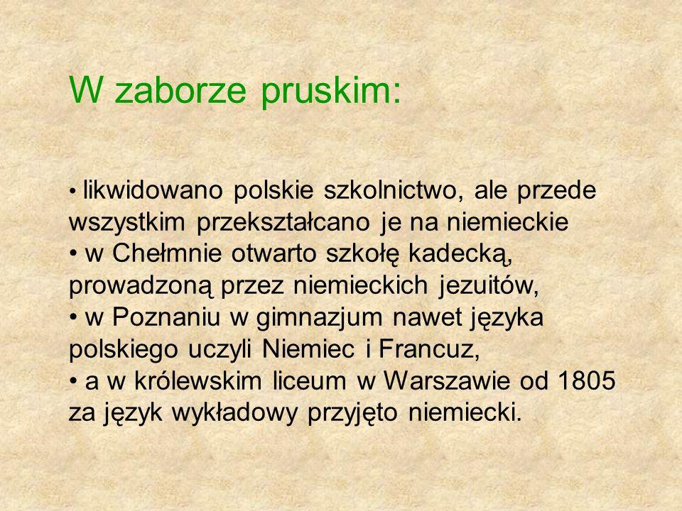 W zaborze pruskim: likwidowano polskie szkolnictwo, ale przede wszystkim przekształcano je na niemieckie.