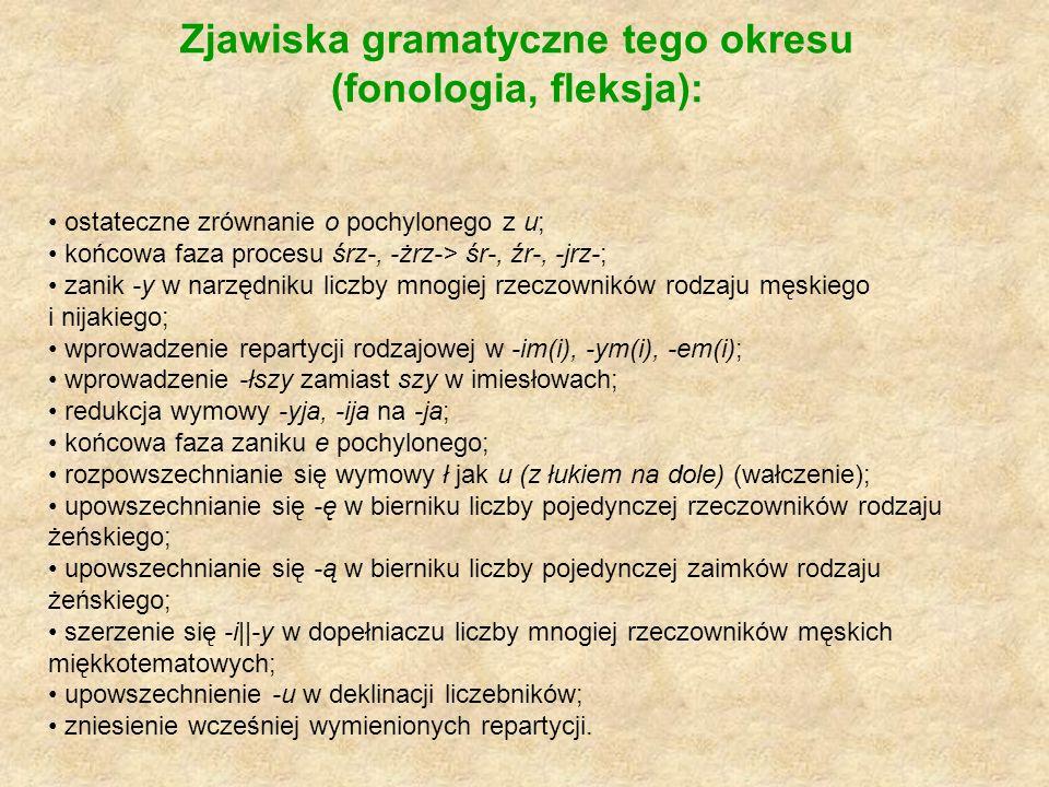 Zjawiska gramatyczne tego okresu (fonologia, fleksja):
