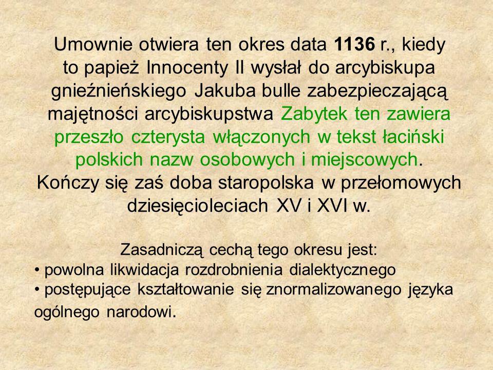 Umownie otwiera ten okres data 1136 r., kiedy