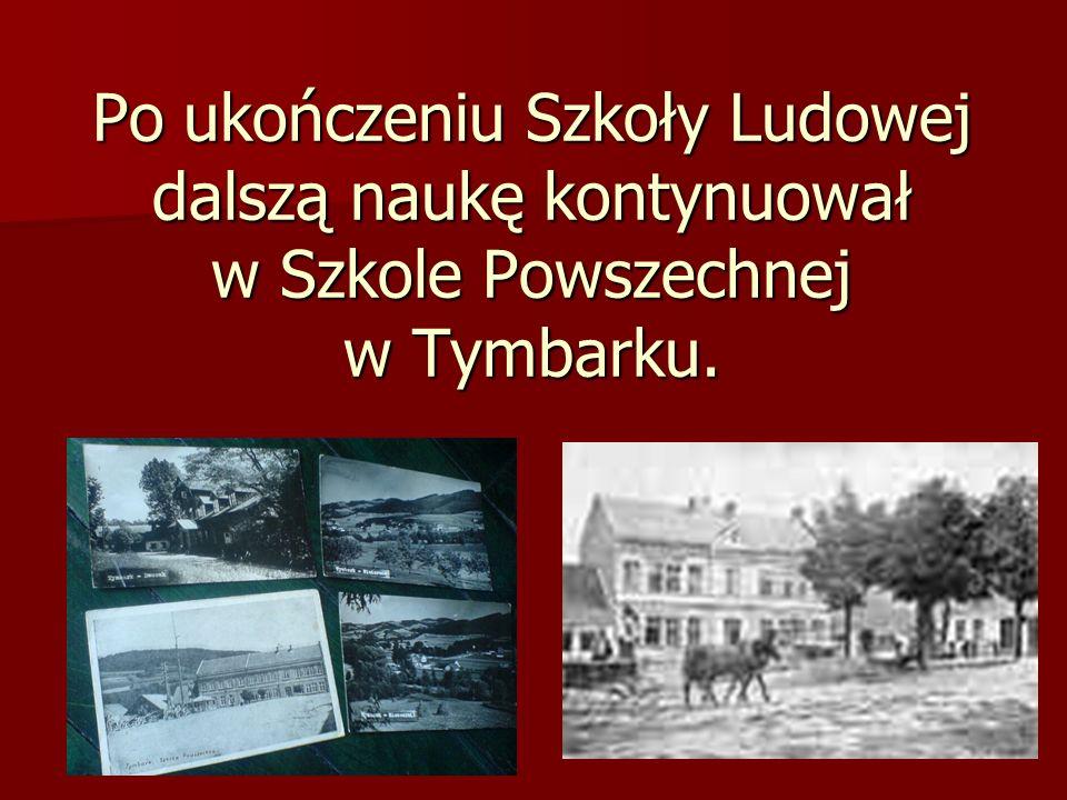Po ukończeniu Szkoły Ludowej dalszą naukę kontynuował w Szkole Powszechnej w Tymbarku.