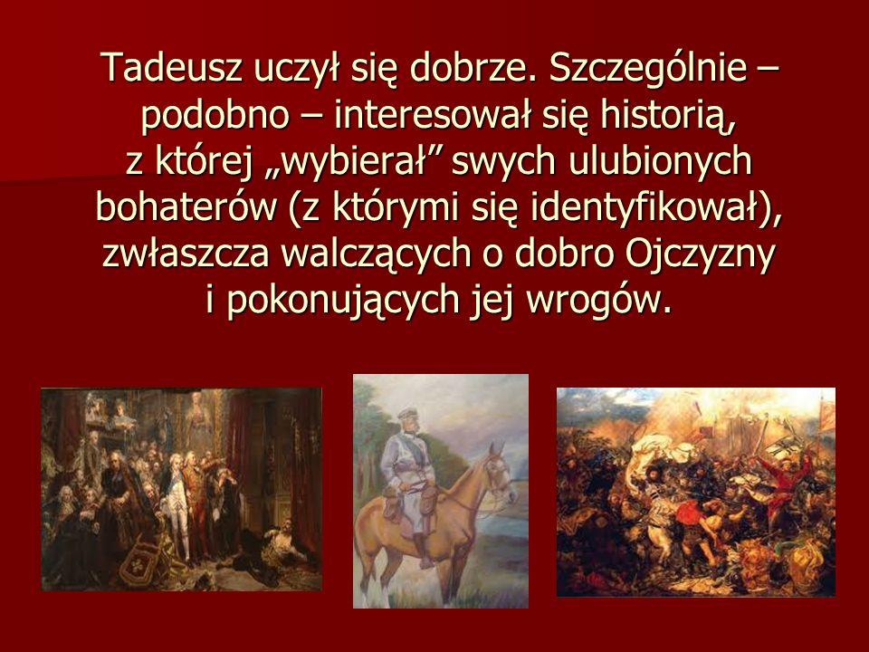 Tadeusz uczył się dobrze