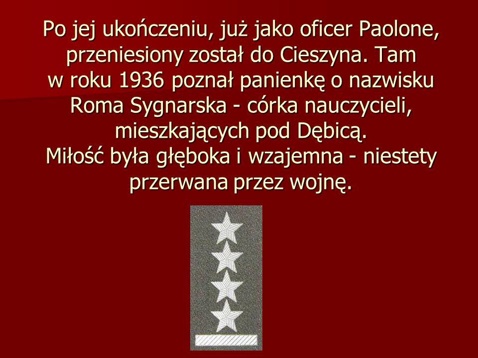Po jej ukończeniu, już jako oficer Paolone, przeniesiony został do Cieszyna.