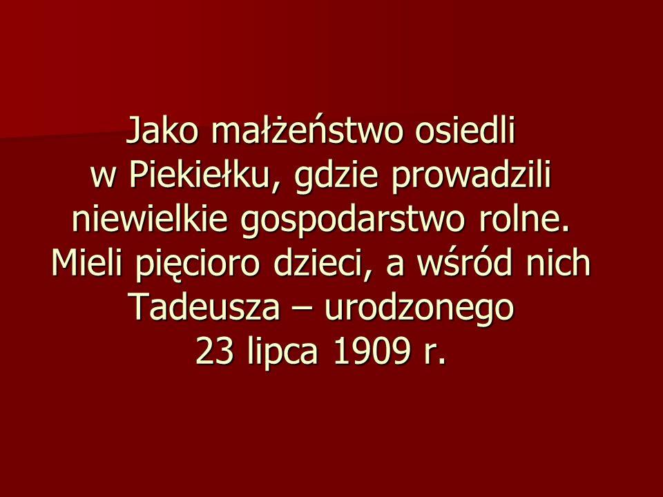 Jako małżeństwo osiedli w Piekiełku, gdzie prowadzili niewielkie gospodarstwo rolne.