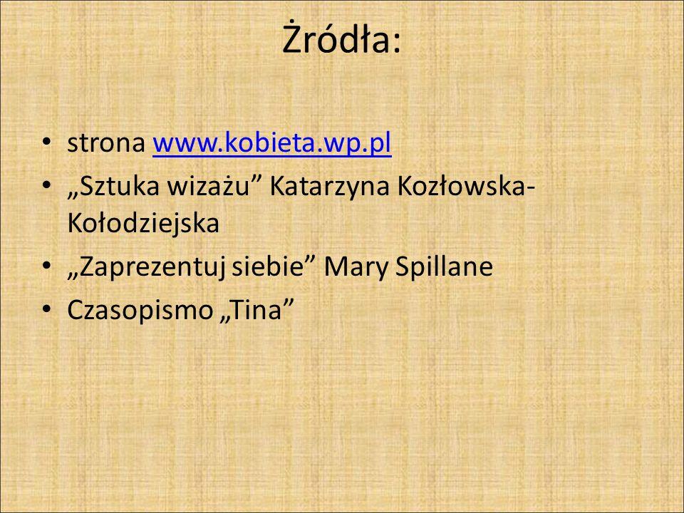 Żródła: strona www.kobieta.wp.pl