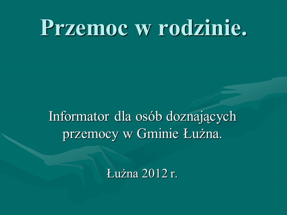 Informator dla osób doznających przemocy w Gminie Łużna. Łużna 2012 r.