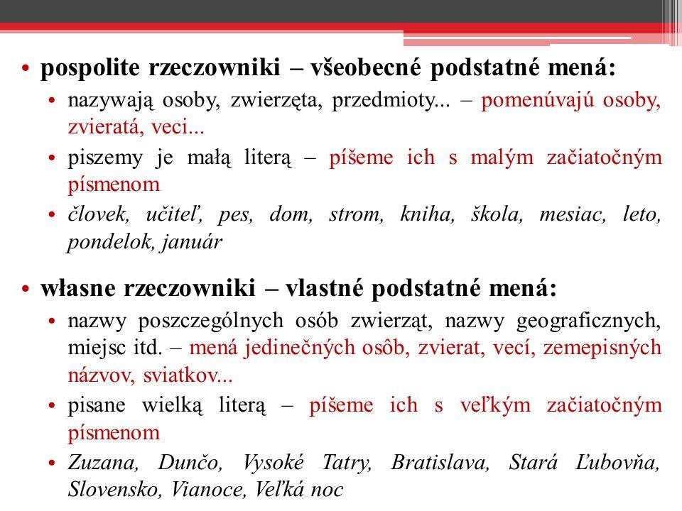 pospolite rzeczowniki – všeobecné podstatné mená: