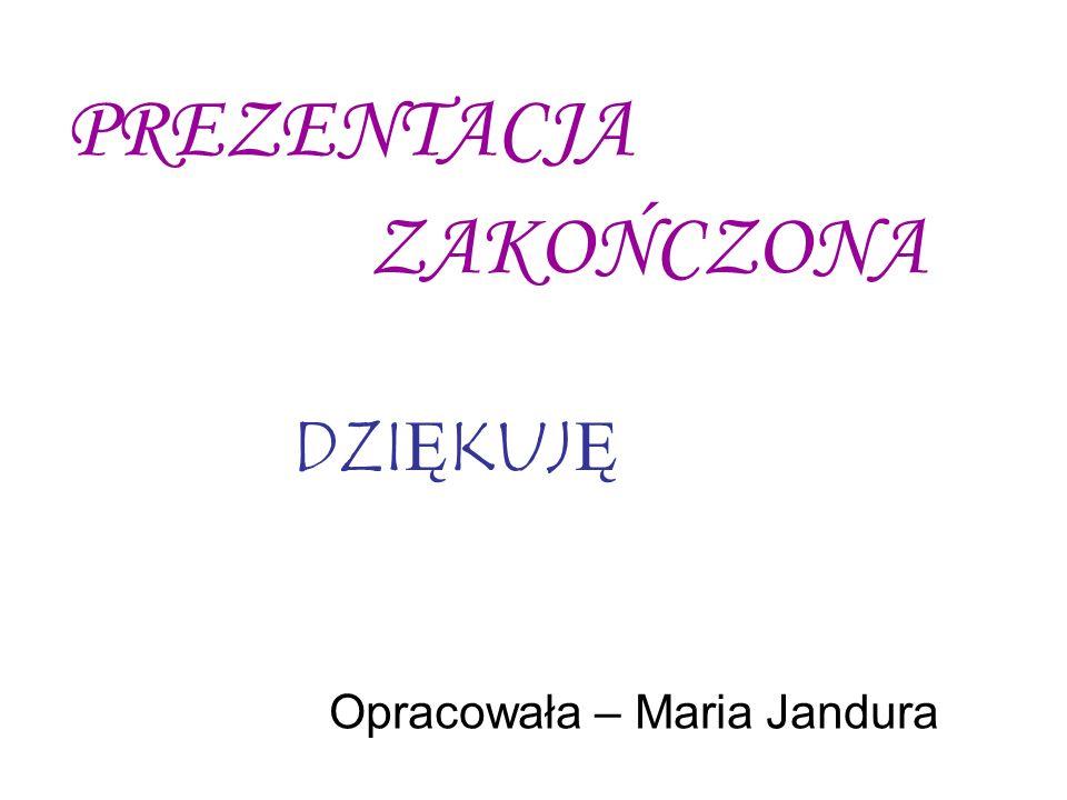 Opracowała – Maria Jandura