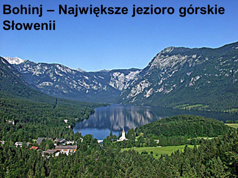 Bohinj – Największe jezioro górskie Słowenii