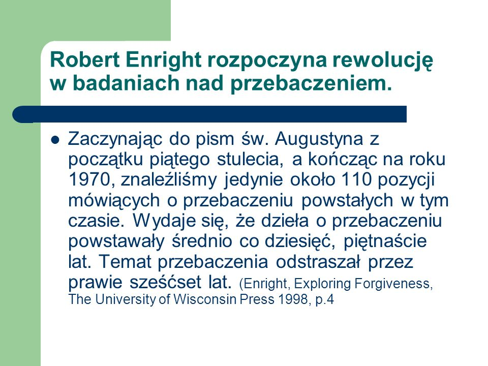 Robert Enright rozpoczyna rewolucję w badaniach nad przebaczeniem.