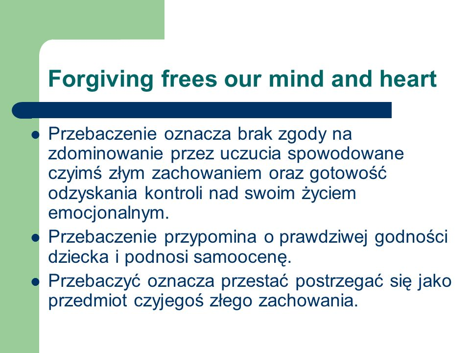 Forgiving frees our mind and heart