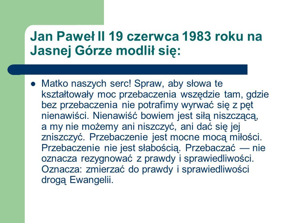 Jan Paweł II 19 czerwca 1983 roku na Jasnej Górze modlił się: