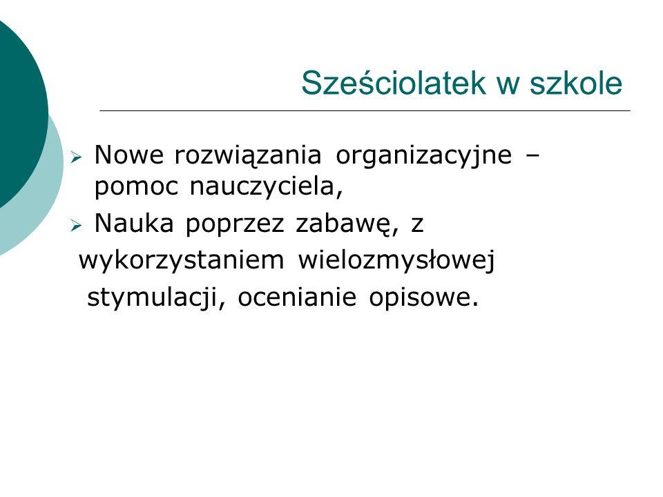 Sześciolatek w szkole Nowe rozwiązania organizacyjne – pomoc nauczyciela, Nauka poprzez zabawę, z.
