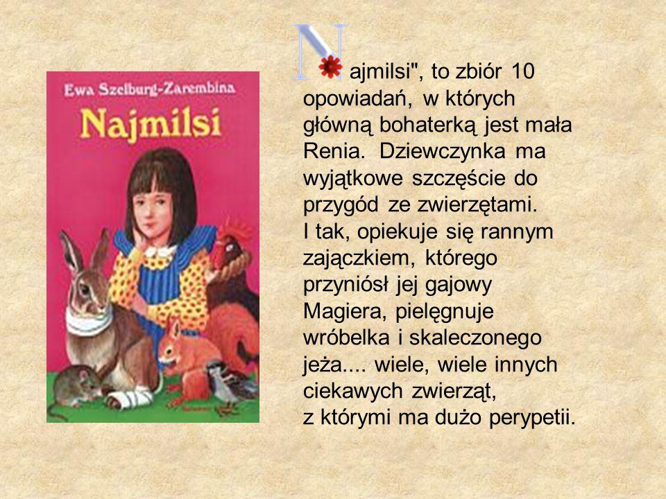 ajmilsi , to zbiór 10 opowiadań, w których główną bohaterką jest mała Renia.