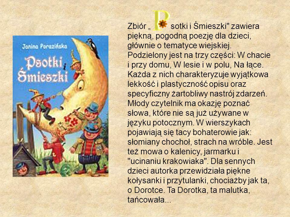 """Zbiór """" sotki i Śmieszki zawiera piękną, pogodną poezję dla dzieci, głównie o tematyce wiejskiej."""