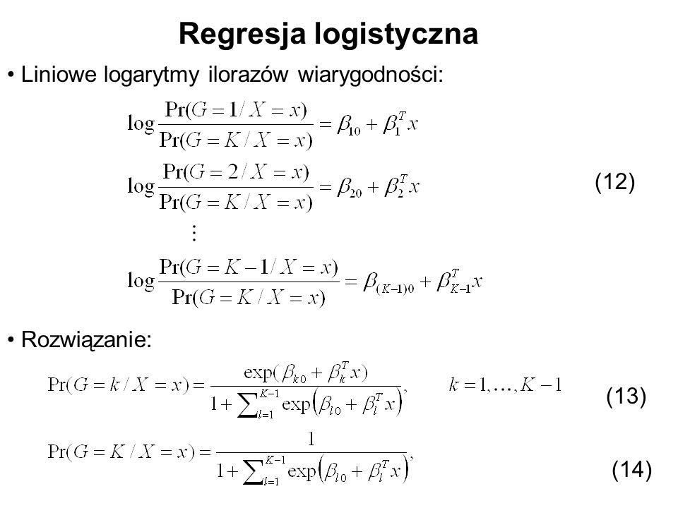 Regresja logistyczna Liniowe logarytmy ilorazów wiarygodności: (12)