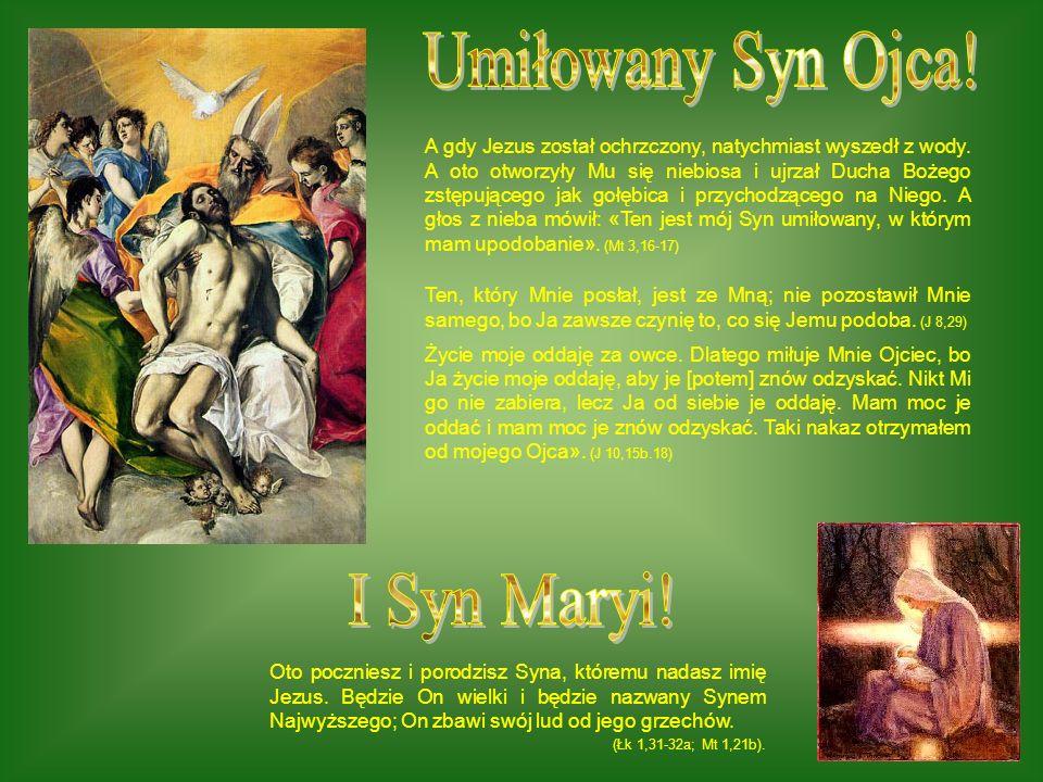 Umiłowany Syn Ojca! I Syn Maryi!