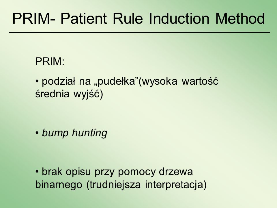 PRIM- Patient Rule Induction Method