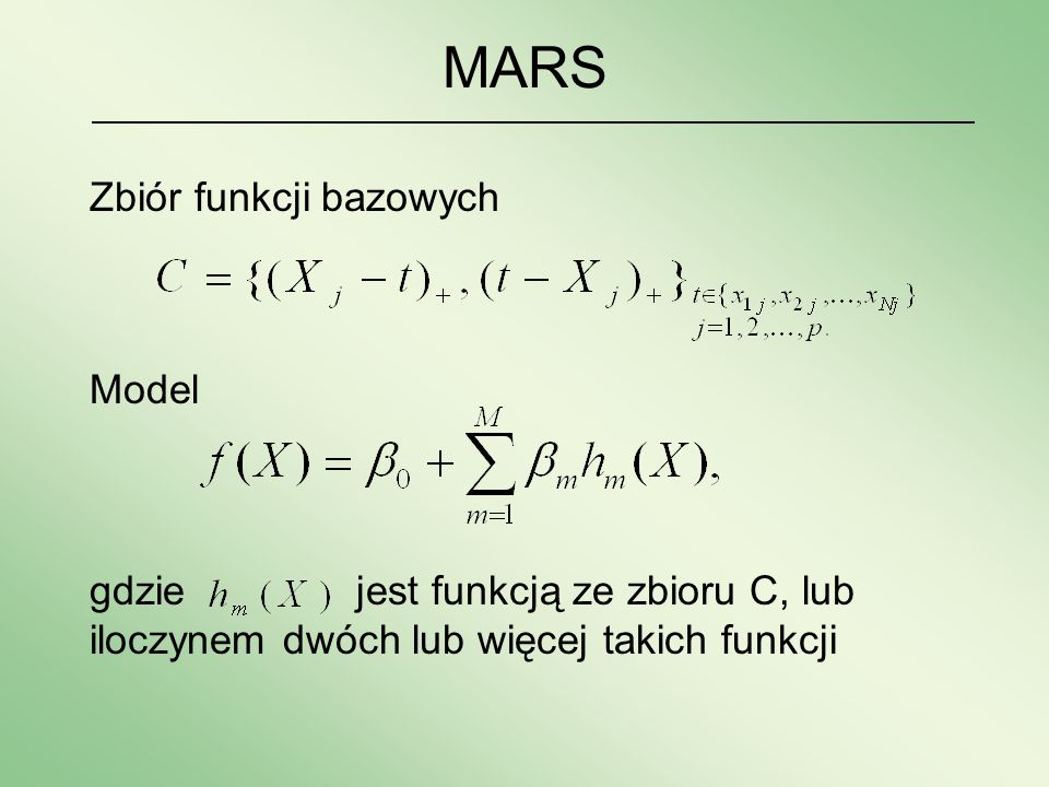 MARS Zbiór funkcji bazowych Model