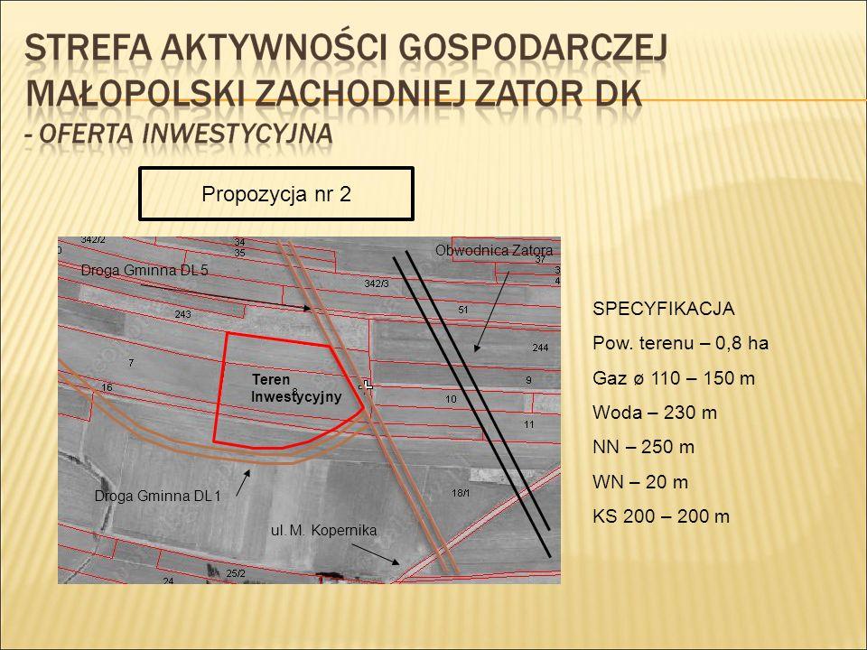 Propozycja nr 2 SPECYFIKACJA Pow. terenu – 0,8 ha Gaz ø 110 – 150 m