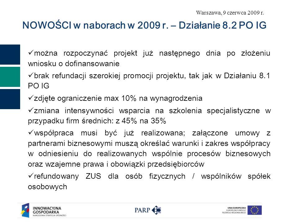 NOWOŚCI w naborach w 2009 r. – Działanie 8.2 PO IG