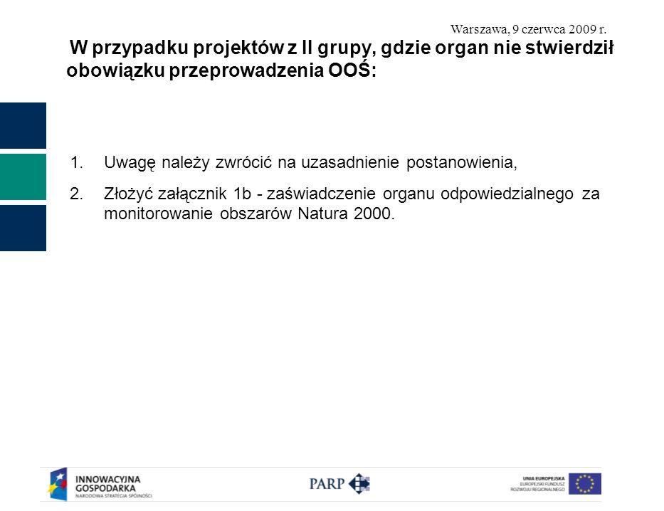 W przypadku projektów z II grupy, gdzie organ nie stwierdził obowiązku przeprowadzenia OOŚ: