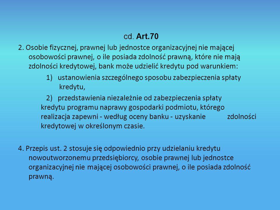 1) ustanowienia szczególnego sposobu zabezpieczenia spłaty kredytu,
