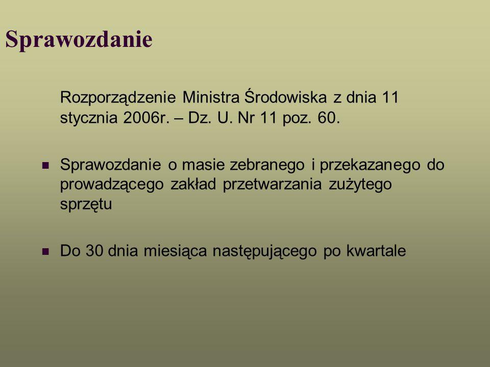 Sprawozdanie Rozporządzenie Ministra Środowiska z dnia 11 stycznia 2006r. – Dz. U. Nr 11 poz. 60.