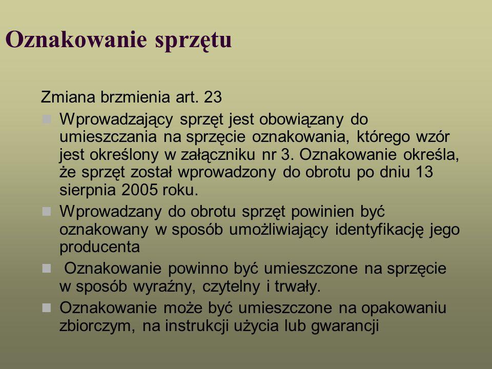 Oznakowanie sprzętu Zmiana brzmienia art. 23