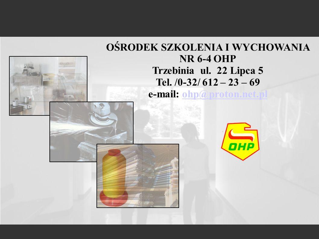 OŚRODEK SZKOLENIA I WYCHOWANIA NR 6-4 OHP e-mail: ohp@proton.net.pl