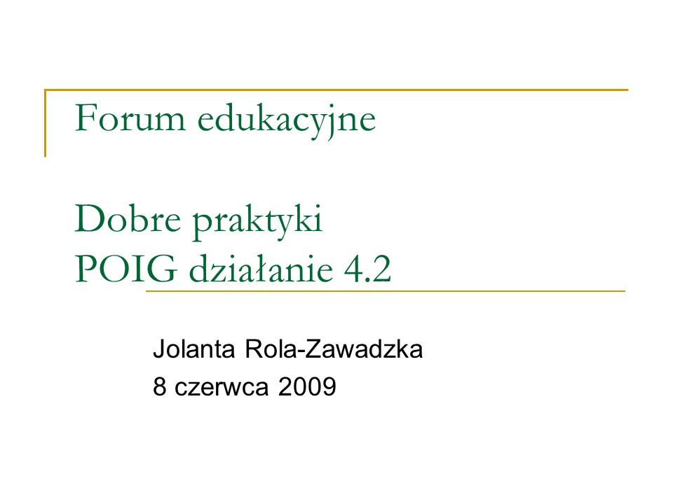 Forum edukacyjne Dobre praktyki POIG działanie 4.2