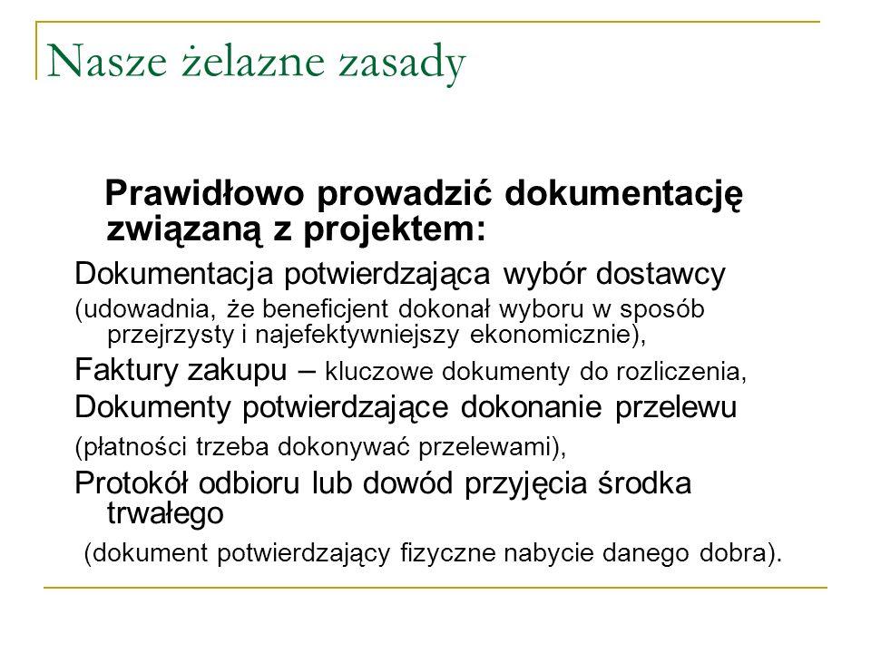 Nasze żelazne zasady Prawidłowo prowadzić dokumentację związaną z projektem: Dokumentacja potwierdzająca wybór dostawcy.