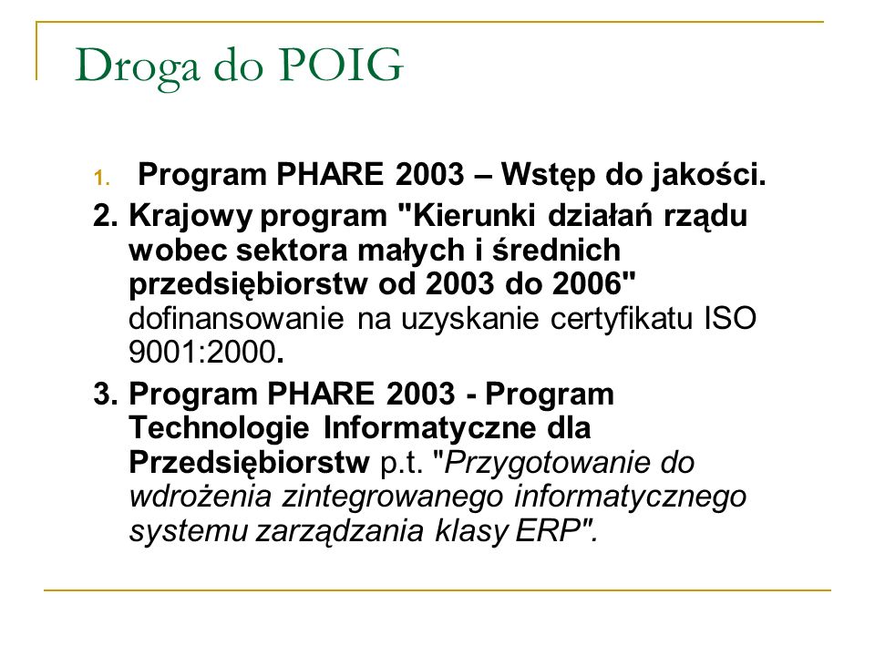 Droga do POIG Program PHARE 2003 – Wstęp do jakości.