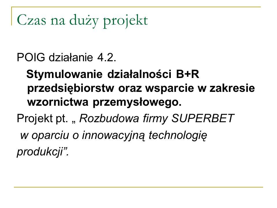 Czas na duży projekt POIG działanie 4.2.
