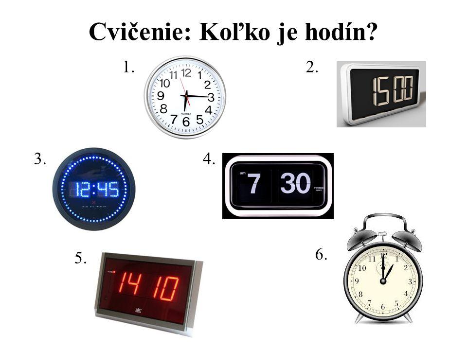 Cvičenie: Koľko je hodín