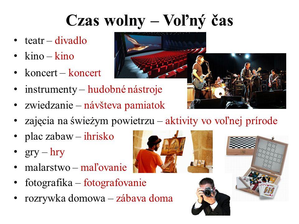 Czas wolny – Voľný čas teatr – divadlo kino – kino koncert – koncert