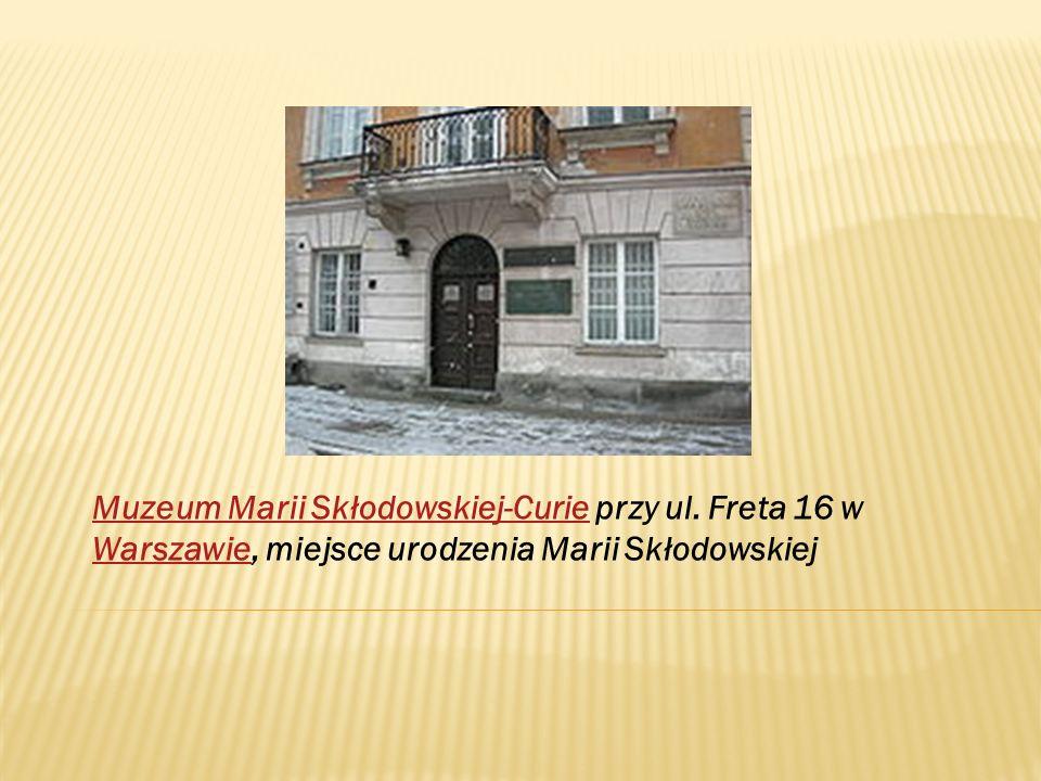 Muzeum Marii Skłodowskiej-Curie przy ul