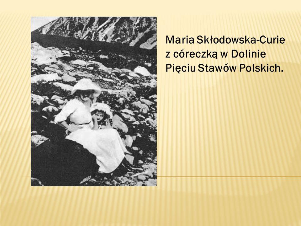 Maria Skłodowska-Curie z córeczką w Dolinie Pięciu Stawów Polskich.
